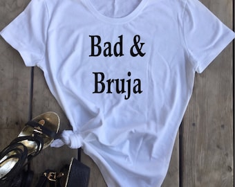 Bad and Bruja T-Shirt, Feminist  T-shirt, witch tshirt, witches, bruja, spells