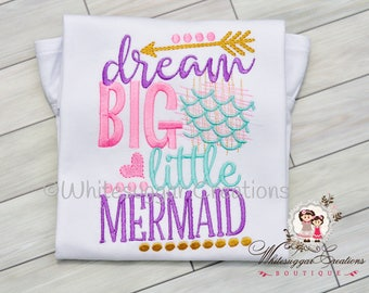 Dream Big Little Mermaid Shirt - Custom Girl Mermaid Outfit - Baby Girl Mermaid Shirt