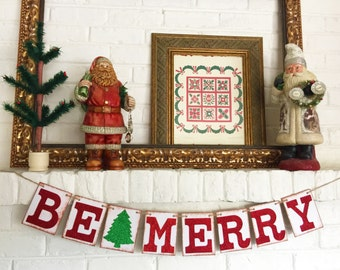 BE MERRY Banner, Christmas Decoration, Holiday Photo Prop, Christmas Banner