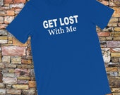 Get Lost With Me Together...