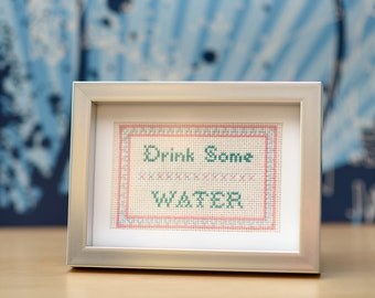 Drink Some Water self-care reminder cross-stitch embroidery sampler (made-to-order, or DIY Kit)