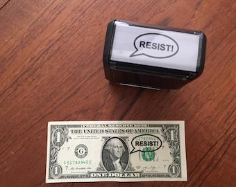 RESIST! Rubber Stamp, Pre-Inked Money Stamp ©2016 MoneyTalksStamps