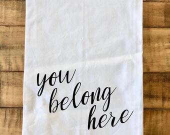 You Belong Here Flour Sack Tea Towel