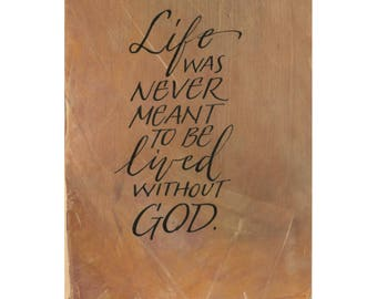 Life was never meant to be lived without God....Original art (#104) from 365 project (year 5)