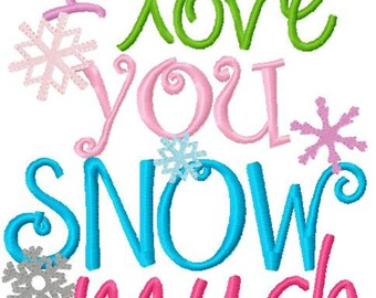 Winter snowflake Embroidery Design I love you SNOW much Digital Instant Download 4x4 and 5x7
