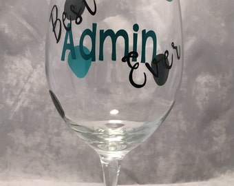 """Administrative Assistant Wine Glass -""""Best Admin Ever"""" Wine Glass.  Administrative Assistant - Administrative Professionals Day"""