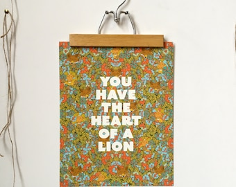 You Have the Heart of a Lion-11 x 14 print