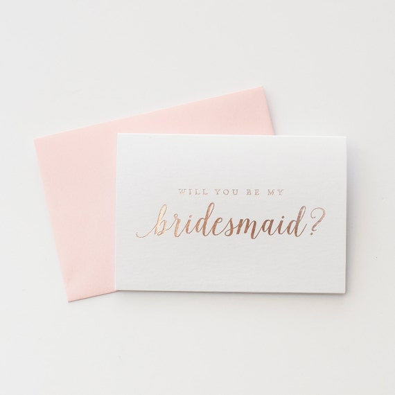 Rose Gold Foil Will You Be My Bridesmaid Card Bridesmaid