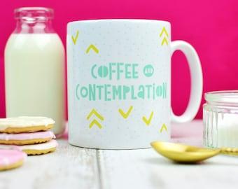 Coffee Mug | Coffee and Contemplation | Tea Gifts | Mugs With Sayings | Mugs For Men | Quote Mug