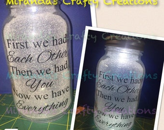 MaSoN jAr LiGhT - First we had each other then we had you now we have everything