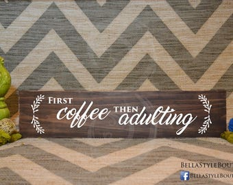 First Coffee Then Adulting Wood Sign 24""