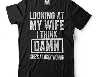 Husband Gift  Funny T-shirt  Gift For Him Wife to husband gift