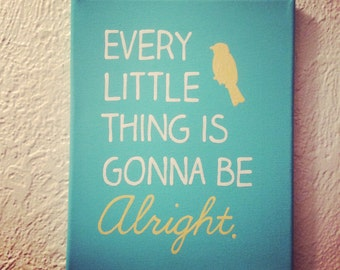 Canvas Painting - Every little thing is gonna be alright