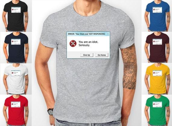 Windows Warning Notice You are an Idiot Tee shirt T-Shirt
