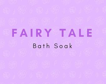 Fairy Tale Bath Soak, Bath Salts, Bath Tea