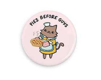 Pies Before Guys Cute Pinback Button Cute Pin or Magnet Retro Diner Cute Cat Pin Badge Galentines Day Gift