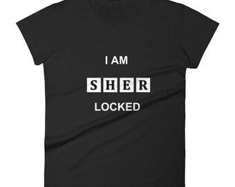 I am SHER locked Women's short sleeve t-shirt