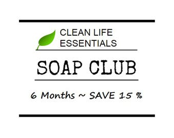 Soap Club- 6 Months- Save 15%