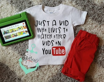 just a kid that likes to watch other kids,youtube,toddler boy shirt,toddler girl shirt,suprise eggs,toddler tee,kids graphic tshirt