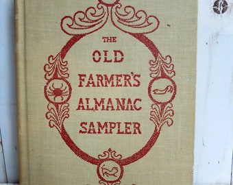 The Old Farmer's Almanac Sampler Copyright 1957 Excerpts from 1793-1956 Edited by Robb Sagedorph Vintage Farmers Almanac - V315B