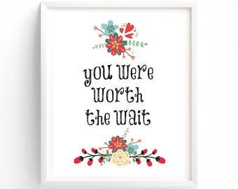 Nursery Prints, Wall Art Prints, Printable art, You Were Worth The Wait, Quote Nursery Art print