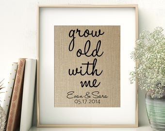 Grow Old With Me   Personalized Love Quote Burlap Print   Wedding Anniversary Gift for Him   1st 10th Wedding Anniversary Ideas for Wife