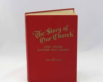 The Story of Our Church for Young Latter-Day Saints by Emma Marr Petersen - Illustrated by Milton E. Swensen - Vintage Book c. 1960 - LDS