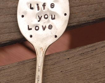 Live the Life you Love hand stamped Vintage Silver Plate GARDEN Art Spoon