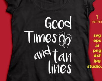 Good Times and Tan Lines, Summer SVG , eps, svg, png, jpg, studio.3 instant download design for cricut or silhouette