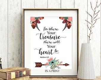 For where your treasure, Matthew 6:21, Bible verse print, christian home decor, scripture art, printable bible art, housewarming gift , FT01