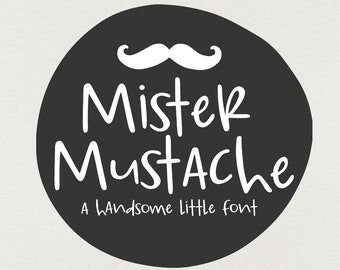 Digital Font Download- Mister Mustache, Handwritten, Handlettered font OTF & TTF