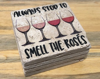 Wine Coasters Always Stop To Smell The Roses Natural Stone Coasters Set of 4 with Full Cork Bottom
