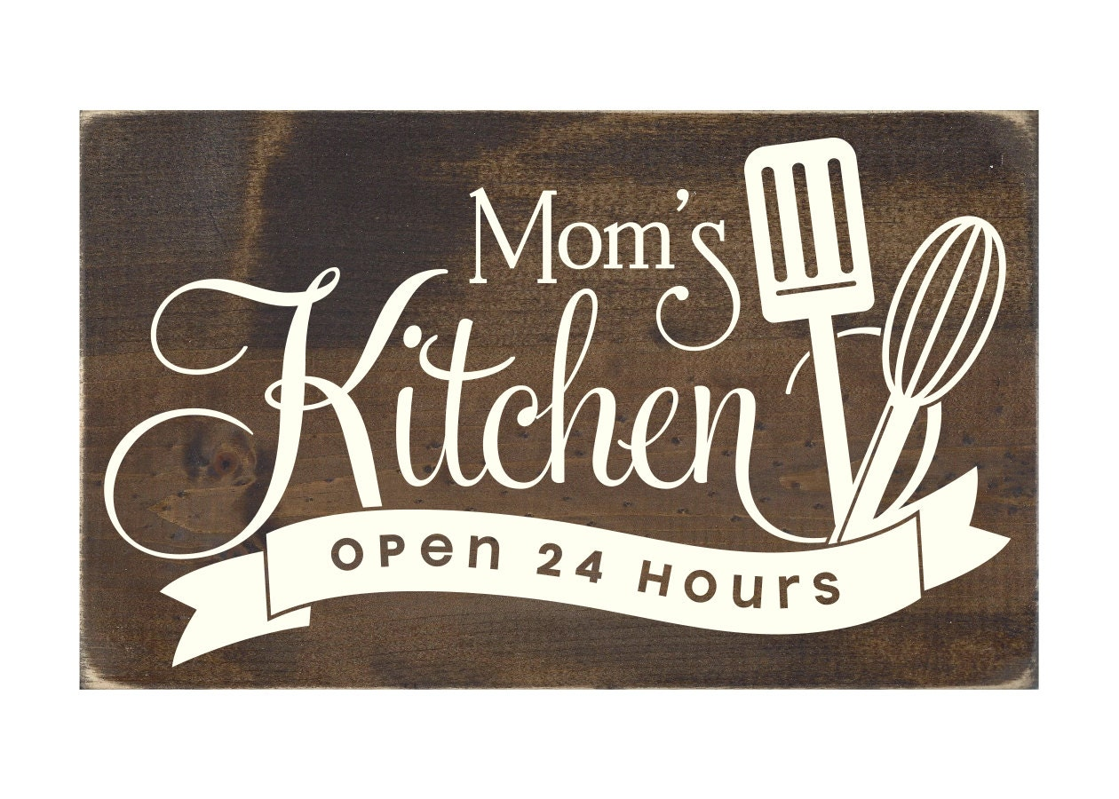 Mom\'s Kitchen Open 24 Hours Rustic Wood Sign / Mom Plaque