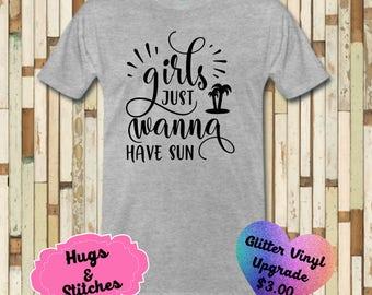 Girls Just Wanna Have Sun Shirt