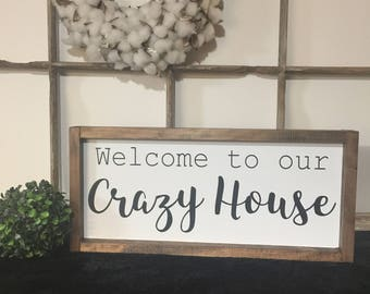 Welcome to our crazy house, Welcome to our home Fun Family gallery wall art, Farmhouse Sign, Hand painted wooden sign, Fixer Upper Style