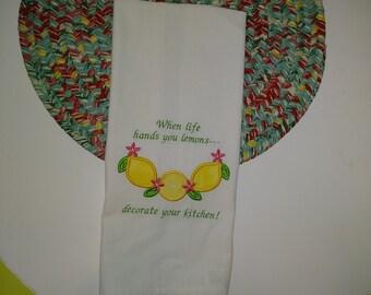 A Flour Sack Tea Towel With An Applique Lemon Swag, When Life Hands You Lemons, With Machine Embroidery