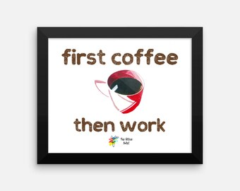 Office Wall Art - First Coffee Then Work, Funny Office Art, Funny Office Wall Decor, Coffee Art Print, Coffee Wall Art, Funny Office Print