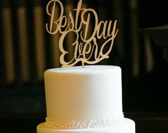 Best Day Ever Cake Topper, Wedding cake topper, Wooden wedding Cake topper