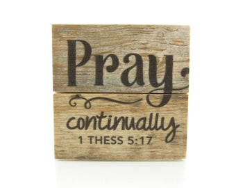 """3x3 inch Inspirational Decorative Rustic Magnet - """"Pray continually"""" - 1 Thess 5:17"""