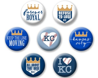 Kansas City Baseball Fan Buttons - All About That Base, Keep Line Moving, crown, forever royal