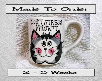 Don't Stress Meow'T Cat Mug Original Handmade With Paws On Back by GMS