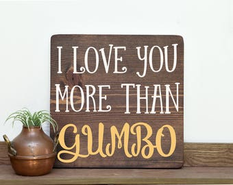 I love you more than Gumbo sign Louisiana art New Orleans art Southern decor Gumbo Roux Louisiana gift Southern gift Southern art Cajun