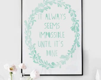 "Inspirational Art ""It Always Seems Impossible Until It's Done"" Typography Print Motivational Wall Decor Watercolor Poster Quote Minimalist"