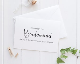 BE MY BRIDESMAID Greeting Card, Will You Be My Bridesmaid, Funny Bridesmaid Card, Bridesmaid Gift, Will You Be My Card, Wedding Card