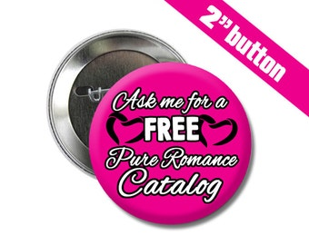 Ask Me for a FREE Pure Romance Catalog 2 inch Pinback Button