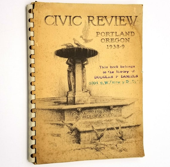Civic Review: Portland, Oregon for the Fiscal Year Ending November 30, 1938 (1938-1939) Graphs Charts Photos Statistics