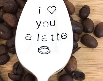 I love you a latte spoon, Hand Stamped spoon, coffee spoon, Vintage Silverware Spoon, Valentine's Day Gift