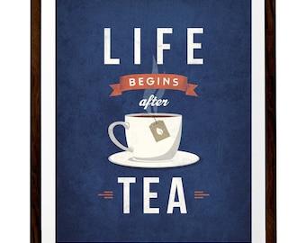Life begins after tea print Tea poster kitchen wall art retro poster vintage kitchen decor tea time tea quote tea love but first tea