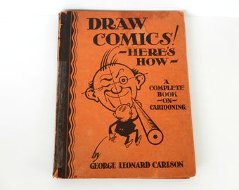Draw Comics, vintage book 1933, George L Carlson, a complete book on cartooning