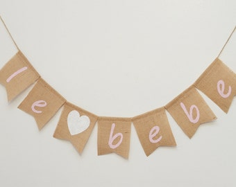 Le Bebe - Baby Shower Burlap Banner - Baby Party - French Baby Shower Theme